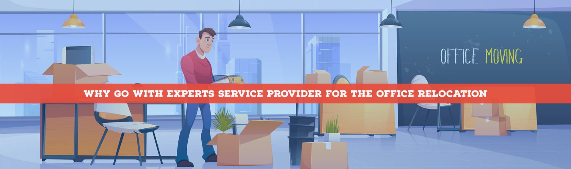 Why Go With Experts Service Provider For The Office Relocation