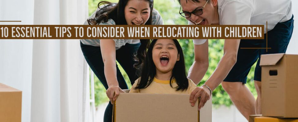 10 Essential Tips To Consider When Relocating With Children