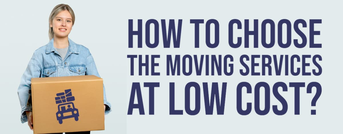 How To Choose The Moving Services At Low Cost