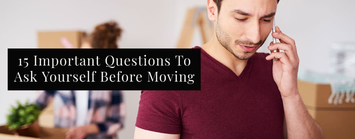 15 Important Questions To Ask Yourself Before Moving